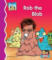 Rob the Blob