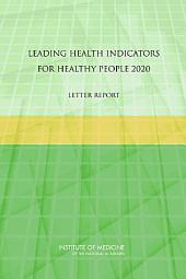 Leading Health Indicators for Healthy People 2020: Letter Report