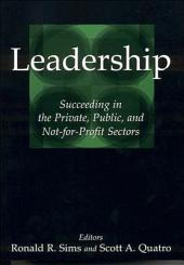 Leadership: Succeeding in the Private, Public, and Not-For-Profit Sectors