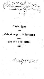 Nachrichten von den vornehmsten Künstlern und Werkleuten so innerhalb hundert Jahren in Nürnberg gelebt haben 1546