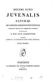 Decimi Junii Juvenalis satiræ, ad cod. Parisinos recens. lectionum varietate et comm. illustr. a N.L. Achaintre. Accedunt H. et C. Valesiorum notæ