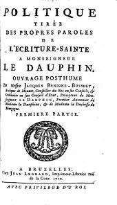 Politique tirée des propres paroles de l'Ecriture-sainte: à Monseigneur le Dauphin : ouvrage posthume, Partie1