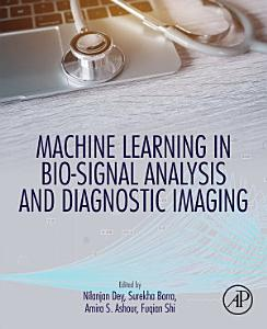 Machine Learning in Bio Signal Analysis and Diagnostic Imaging