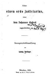 Ueber einen ordo judiciarius: fisher dem Johannes Andreä zugeschrieben. Inaug.-abhandlung