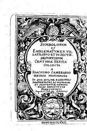 Symbola & Emblemata: In quib[us] rariores stirpium proprietates historiae ac Sententiae memorabiles non paucae breuiter exponuntur. ... Ex Volatilibvs Et Insectis Desvmtorvm ...