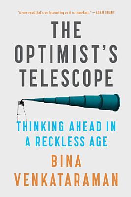 The Optimist s Telescope