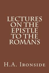 Lectures on the Epistle to the Romans