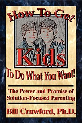 How To Get Kids To Do What You Want