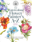 The Watercolour Flower Painter s a to Z PDF