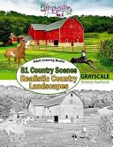 Adult Coloring Books  51 Country Scenes in Grayscale Book