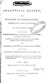 The Analytical Review, Or History of Literature, Domestic and Foreign, on an Enlarged Plan: Volume 27