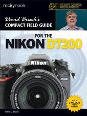 David Busch's Compact Field Guide for the Nikon D7200: Part 7200