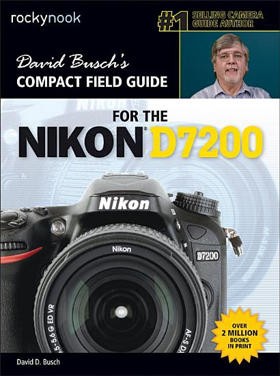 David Busch   s Compact Field Guide for the Nikon D7200 PDF