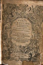 Habiti antichi et moderni di tutto il mondo di nuovo accresciuti di molte figure. Vestitus antiquorum recentiorumque totius orbis per Pulstatium Gratilianum latine declarati. - Venetia, Sessa (1598).