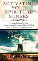 Activating Your Spiritual Senses PDF