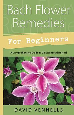 Bach Flower Remedies for Beginners PDF