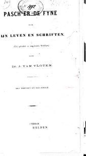 Paschier de Fyne: naar zijn leven en schriften : (uit gedrukte en ongedrukte stukken) : met portr. en facs