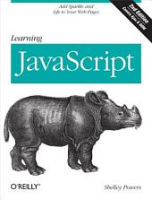 Learning JavaScript: Add Sparkle and Life to Your Web Pages, Edition 2