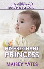 His Pregnant Princess