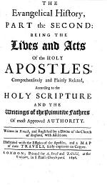 The Evangelical History: Or, the Life of Our Blessed Saviour Jesus Christ ... The Second Edition Adorn'd with Copper Cuts