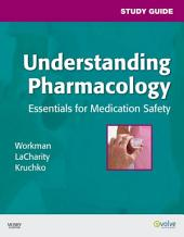 Study Guide for Understanding Pharmacology - E-Book: Essentials for Medication Safety