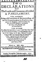 Two declarations ... the former being a full narration of the proceedings of the evill councellors about his majestie ... the other to assure the inhabitants neare Hull that they shall be fully satisfied by both houses, for what dammages may ensue by sir J. Hothan's necessary letting in some tides from Humber: Volume 85