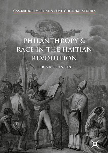Download Philanthropy and Race in the Haitian Revolution Book