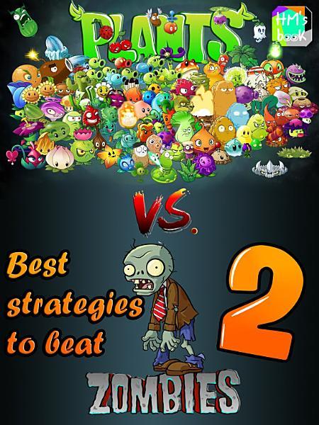 Best strategies to beat Plants vs  Zombies 2