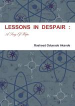 LESSONS IN DESPAIR: A Song Of Hope
