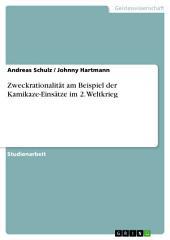 Zweckrationalität am Beispiel der Kamikaze-Einsätze im 2. Weltkrieg