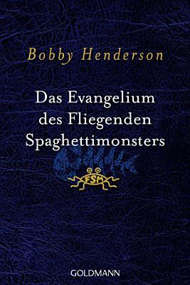 Das Evangelium des fliegenden Spaghettimonsters PDF