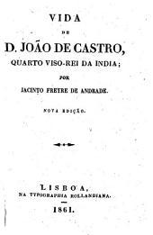 Vida de D[om] João de Castro: quarto visorei da India