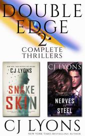 Double Edge: Two Complete CJ Lyons' Thrillers: Contains Snake Skin and Nerves of Steel