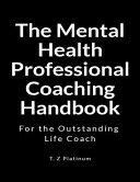 The Mental Health Professional Coaching Handbook