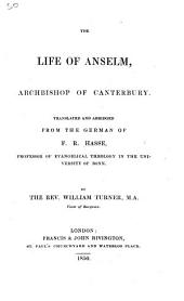 The Life of Anselm, Archbishop of Canterbury, Translated and Abridged from the German ... by W. Turner