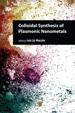 Colloidal Synthesis of Plasmonic Nanometals PDF