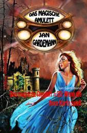 Das magische Amulett #20: Wenn die Hexe Harfe spielt: Romantic Thriller