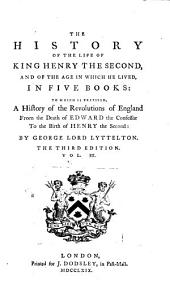 The History of the Life of King Henry the Second: And of the Age in which He Lived, Volume 3