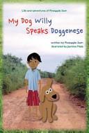 My Dog Willy Speaks Doggenese