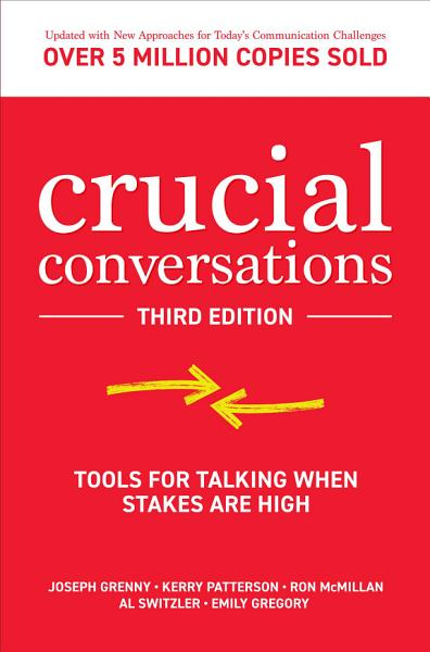 Download Crucial Conversations  Tools for Talking When Stakes are High  Third Edition Book