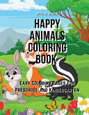 Happy Animals Coloring Book  Easy Coloring Pages For Preschool and Kindergarten PDF