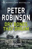 Dry Bones That Dream  DCI Banks 7