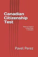 Canadian Citizenship Test How To Crush It In Less Than 5 Minutes  Book PDF