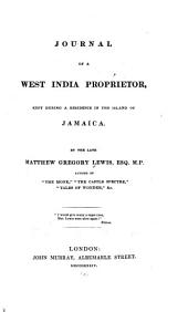 Journal of a West-India Proprietor: Kept During a Residence in the Island of Jamaica
