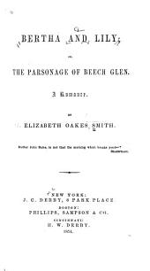 Bertha and Lily, Or, The Parsonage of Beech Glen: A Romance