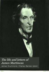 The life and letters of James Martineau