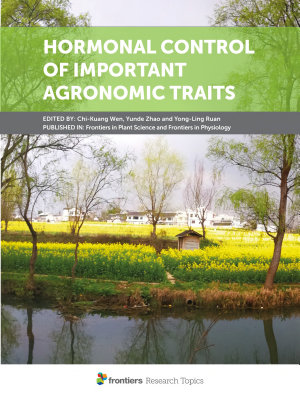 Hormonal Control of Important Agronomic Traits