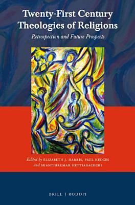 Twenty First Century Theologies of Religions