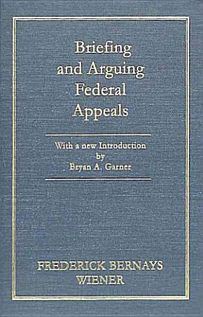 Briefing and Arguing Federal Appeals PDF
