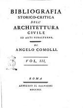 Bibliografia storico-critica dell'architettura civile ed arti subalterne. Dell'abate Angelo Comolli. Vol. 1 (-4.): 3